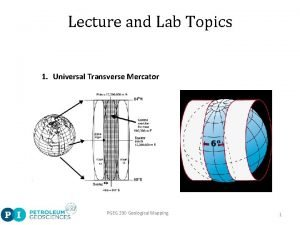 Lecture and Lab Topics 1 Universal Transverse Mercator
