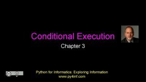Conditional Execution Chapter 3 Python for Informatics Exploring