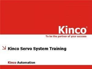 Kinco Servo System Training Kinco Automation Contents Kinco