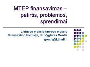 MTEP finansavimas patirtis problemos sprendimai Lietuvos mokslo tarybos