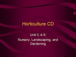 Horticulture CD Unit C 4 3 Nursery Landscaping