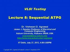 VLSI Testing Lecture 8 Sequential ATPG Dr Vishwani