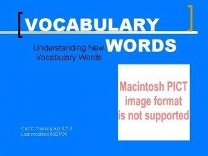 VOCABULARY Understanding New WORDS Vocabulary Words CACC Training