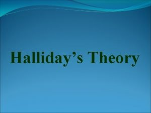 Hallidays Theory Systemic functional grammar SFG or systemic
