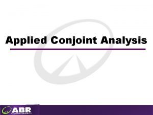 Applied Conjoint Analysis Applied Conjoint Analysis Conjoint or