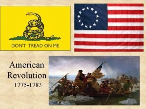 American Revolution 1775 1783 The Coming Revolution First