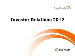 Investor Relations 2012 Naphtha Cracker Ethylene Propylene BTX
