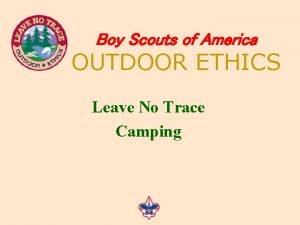 Boy Scouts of America OUTDOOR ETHICS Leave No