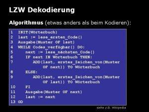 LZW Dekodierung Algorithmus etwas anders als beim Kodieren