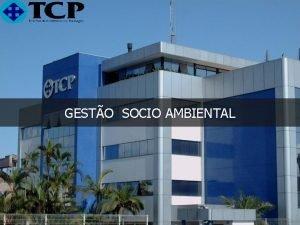 GESTO SOCIO AMBIENTAL SISTEMA DE GESTO AMBIENTAL SGA