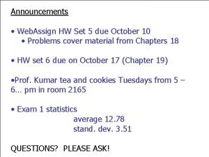 Announcements Web Assign HW Set 5 due October