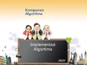 Komponen Algoritma Implementasi Algortima Komponen Algoritma HargaNilai Suatu