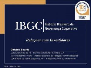Relaes com Investidores Geraldo Soares Superintendente de RI