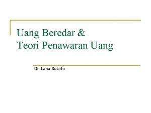 Uang Beredar Teori Penawaran Uang Dr Lana Sularto