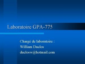 Laboratoire GPA775 Charg de laboratoire William Duclos ducloswhotmail