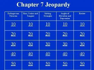 Chapter 7 Jeopardy Pythagorean Theorem Sine Cosine and