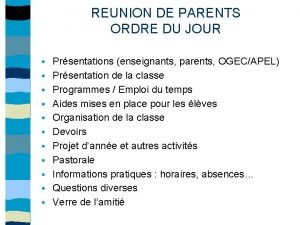 REUNION DE PARENTS ORDRE DU JOUR Prsentations enseignants