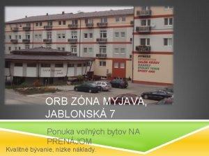 ORB ZNA MYJAVA JABLONSK 7 Ponuka vonch bytov