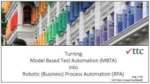 Turning Model Based Test Automation MBTA into Robotic