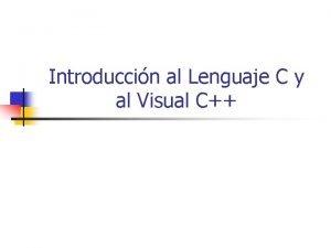 Introduccin al Lenguaje C y al Visual C