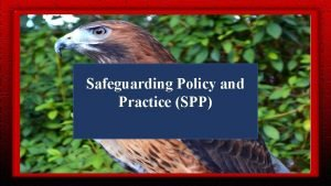 Safeguarding Policy and CI Safeguarding Practice SPP Policy