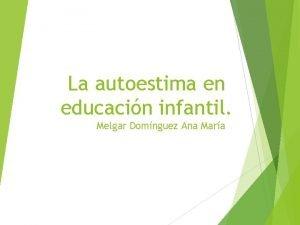 La autoestima en educacin infantil Melgar Domnguez Ana