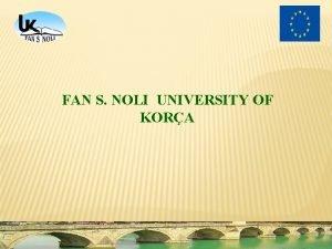 FAN S NOLI UNIVERSITY OF KORA FAN S