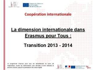 Coopration internationale La dimension internationale dans Erasmus pour