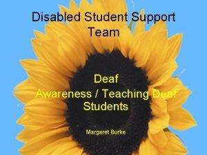 Disabled Student Support Team Deaf Awareness Teaching Deaf