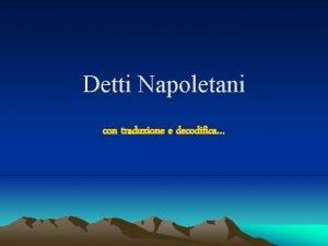 Detti Napoletani con traduzione e decodifica Puozz passa
