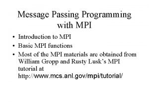 Message Passing Programming with MPI Introduction to MPI