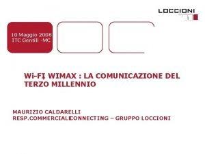 10 Maggio 2008 ITC Gentili MC WiFI WIMAX