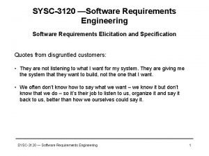 SYSC3120 Software Requirements Engineering Software Requirements Elicitation and