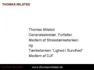 THOMAS MILSTED Thomas Milsted Generalsekretr Forfatter Medlem af