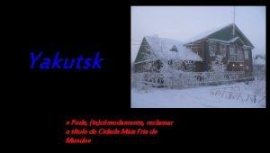 Yakutsk Pode incmodamente reclamar o ttulo de Cidade