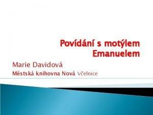 Povdn s motlem Emanuelem Marie Davidov Mstsk knihovna