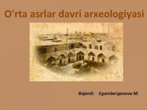 Orta asrlar davri arxeologiyasi Bajardi Egamberganova M Reja