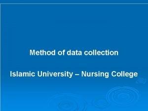 Method of data collection Islamic University Nursing College