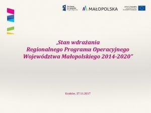 Stan wdraania Regionalnego Programu Operacyjnego Wojewdztwa Maopolskiego 2014