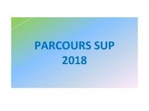 PARCOURS SUP 2018 Parcoursup fr la nouvelle plateforme