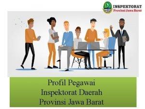 Profil Pegawai Inspektorat Daerah Provinsi Jawa Barat Peta