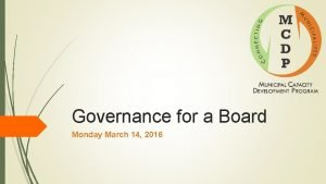 Governance for a Board Monday March 14 2016