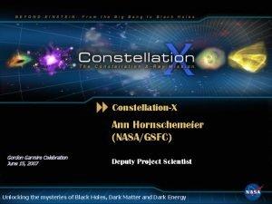 ConstellationX Ann Hornschemeier NASAGSFC Gordon Garmire Celebration June