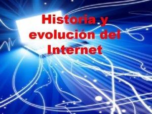 Historia y evolucin del Internet Origen de Internet