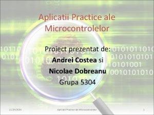 Aplicatii Practice ale Microcontrolelor Proiect prezentat de Andrei