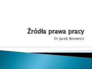 rda prawa pracy Dr Jacek Borowicz rda prawa
