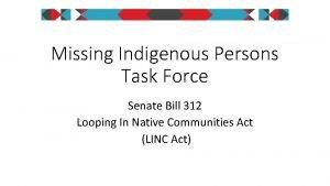 Missing Indigenous Persons Task Force Senate Bill 312