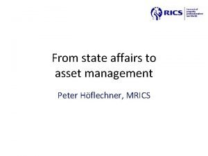 From state affairs to asset management Peter Hflechner