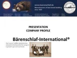 PRESENTATION COMPANY PROFILE BrenschlafInternational Our team of skillful