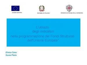 UNIONE EUROPEA REPUBBLICA ITALIANA REGIONE AUTONOMA DELLA SARDEGNA